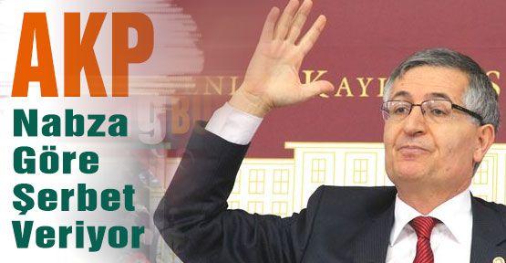 MHP'li Yeniçeri:'AKP Nabza Göre Şerbet Veriyor'