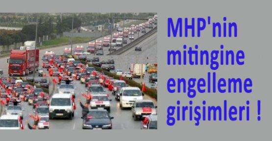MHP'nin Bursa Mitingine Gidenler Engellendi