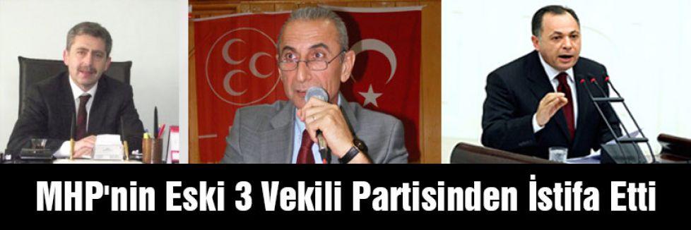 MHP'nin Eski 3 Vekili Partisinden İstifa Etti