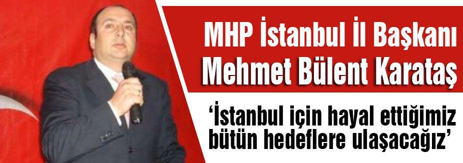 MHP'nin İstanbul İl Başkanından Açıklama