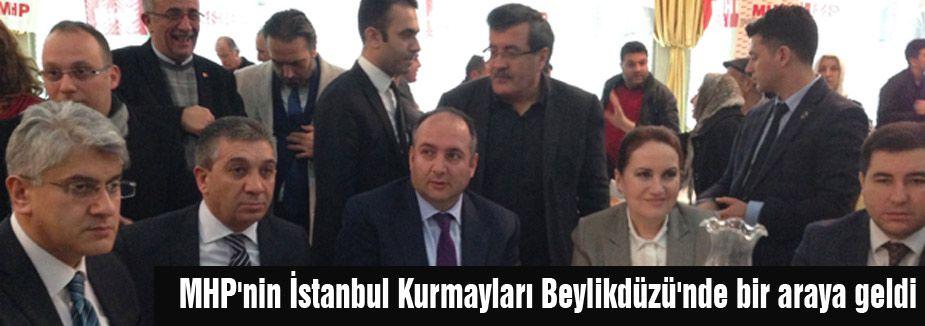 MHP'nin İstanbul Kurmayları Beylikdüzü'nde bir araya geldi