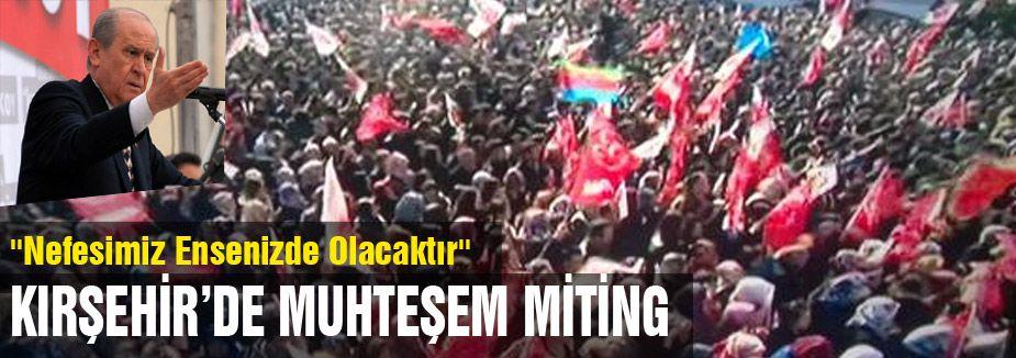 MHP'nin Kırşehir'de Muhteşem Mitingi