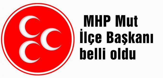 MHP'nin Mut İlçe Başkanı belli oldu