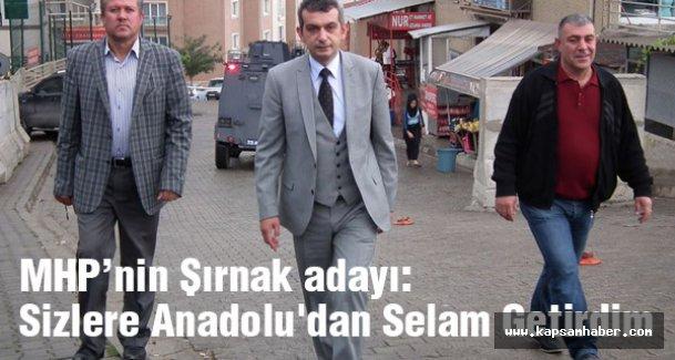 MHP'nin Şırnak adayı: Sizlere Anadolu'dan Selam Getirdim