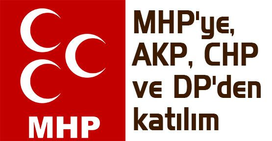 MHP'ye, AKP, CHP ve DP'den katılım