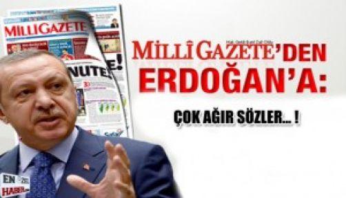 Milli Gazete'den Erdoğan'a Sert Çıkış
