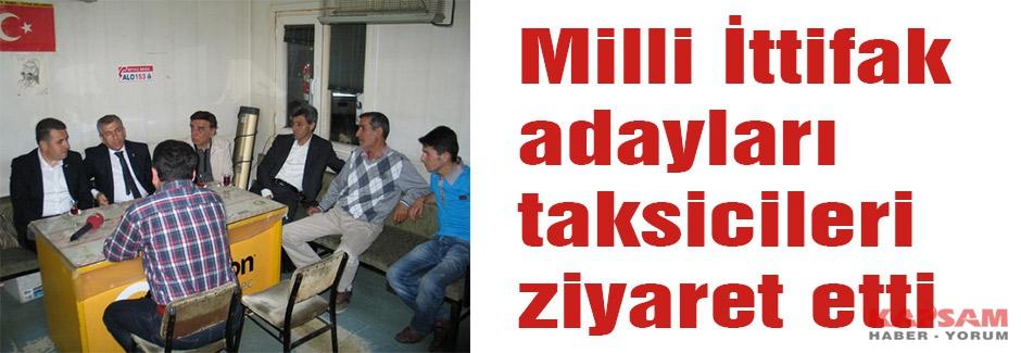 Milli İttifak adayları taksicileri ziyaret etti