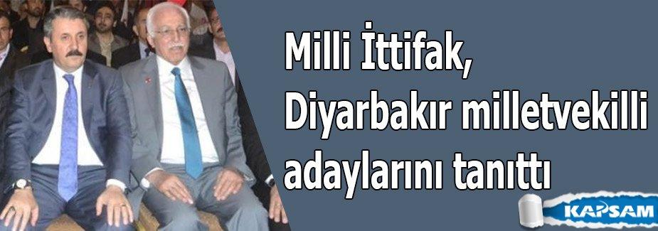 Milli İttifak, Diyarbakır milletvekilli adaylarını tanıttı