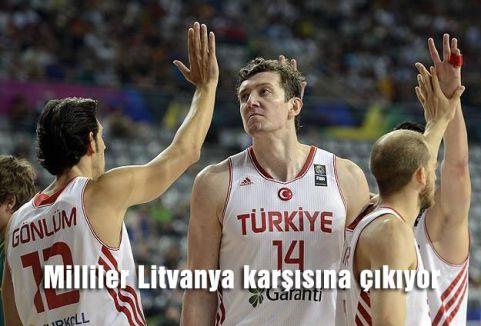 Milliler Litvanya karşısına çıkıyor