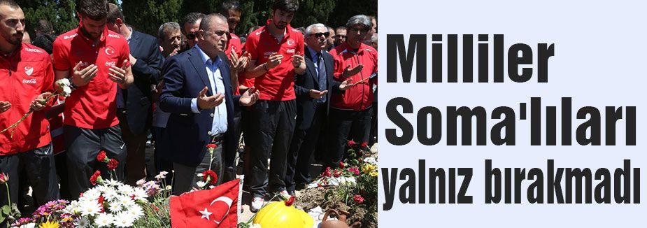 Milliler Soma'lıları yalnız bırakmadı
