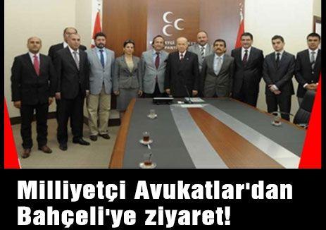 Milliyetçi Avukatlar'dan  Bahçeli'ye ziyaret!