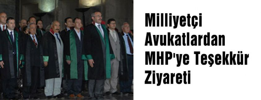 Milliyetçi Avukatlardan MHP'ye Teşekkür Ziyareti