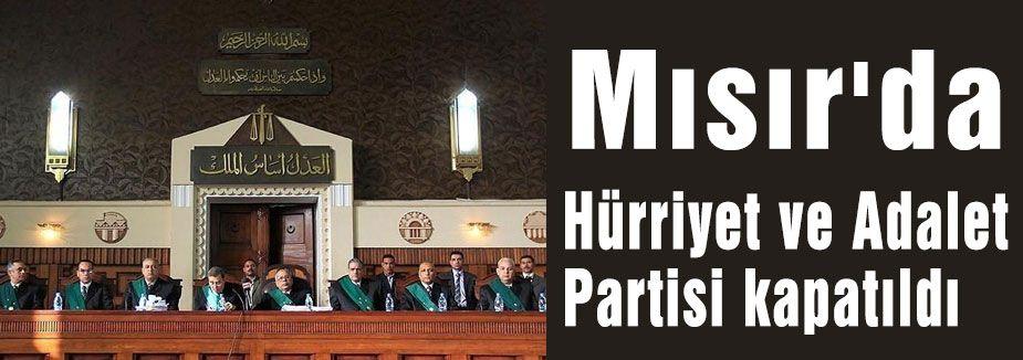 Mısır'da Hürriyet ve Adalet Partisi kapatıldı