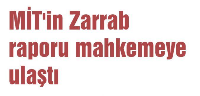 MİT'in Zarrab raporu mahkemeye ulaştı