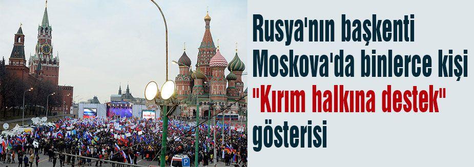 Moskova'da Kırım'a  destek...