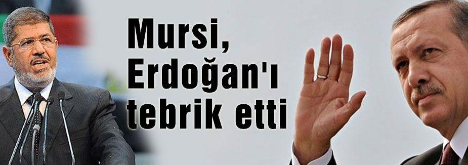 Mursi, Erdoğan'ı tebrik etti