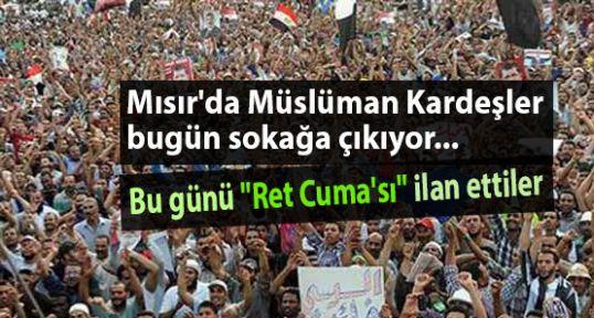 Müslüman Kardeşler bugün sokağa iniyor