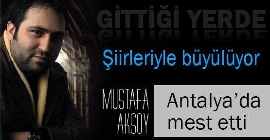 Mustafa Aksoy Şiirleriyle Büyüledi