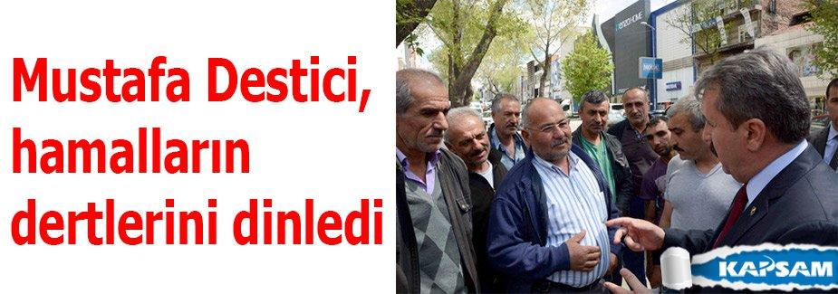 Mustafa Destici, hamalların dertlerini dinledi