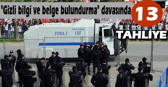 Muvazzaf asker 13 tutuklu sanığa tahliye...