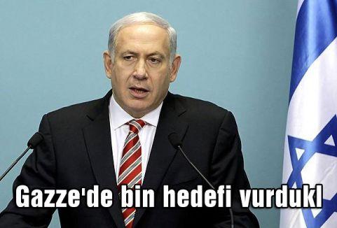 Natanyahu Gazze'de bin hedefi vurduklarını söyledi