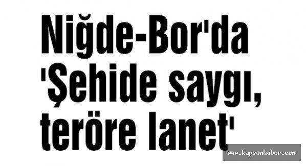 Niğde-Bor'da 'Şehide saygı, teröre lanet' yürüyüşü