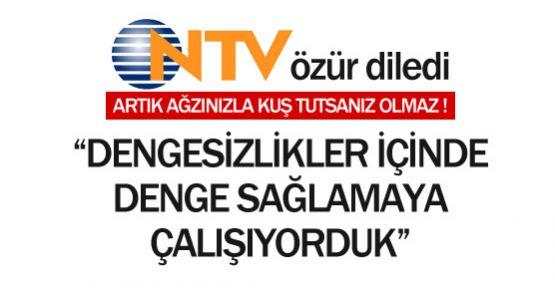 NTV Özür Diledi...