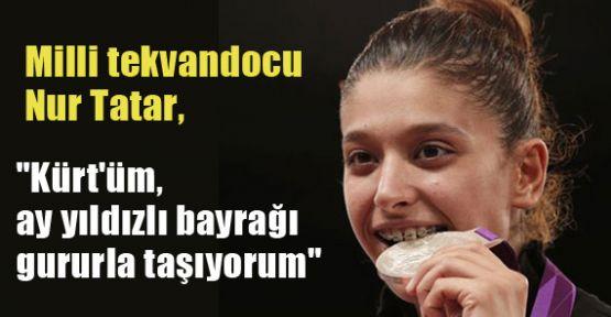 Nur Tatar: Ay Yıldızlı Bayrağı Gururla Taşıyorum