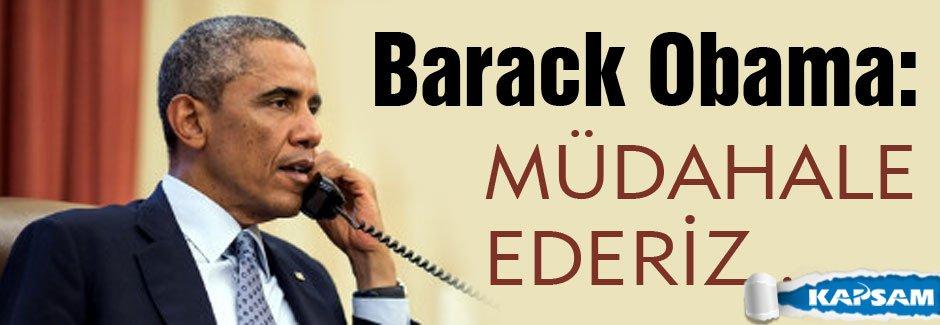 Obama: Askeri güç kullanabiliriz...