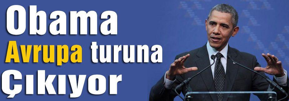 Obama Avrupa turuna çıkacak...