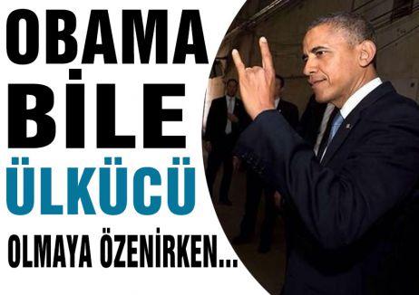 Obama bile Ülkücü olmaya Özeniyor
