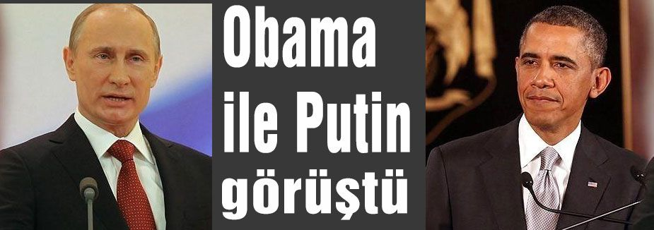 Obama ile Putin görüştü