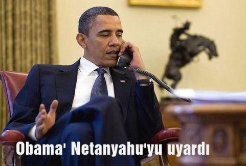 Obama' Netanyahu'yu uyardı