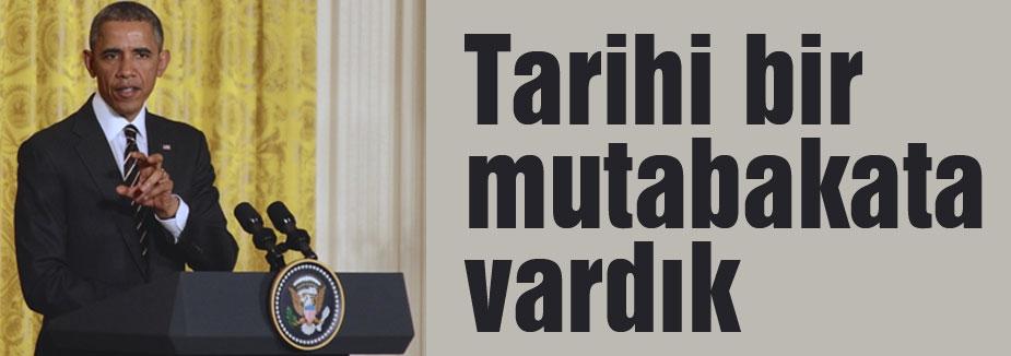 Obama: Tarihi bir mutabakata vardık