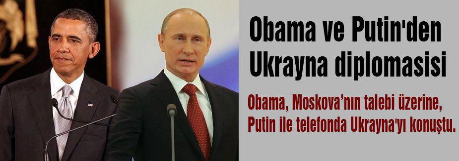 Obama ve Putin'den Ukrayna diplomasisi