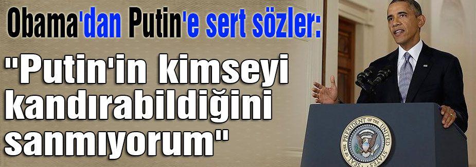 Obama'dan Putin'e  çok sert sözler...