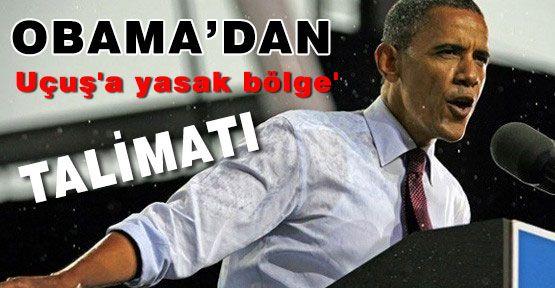 Obama'dan 'uçuş'a yasak bölge' Kararı