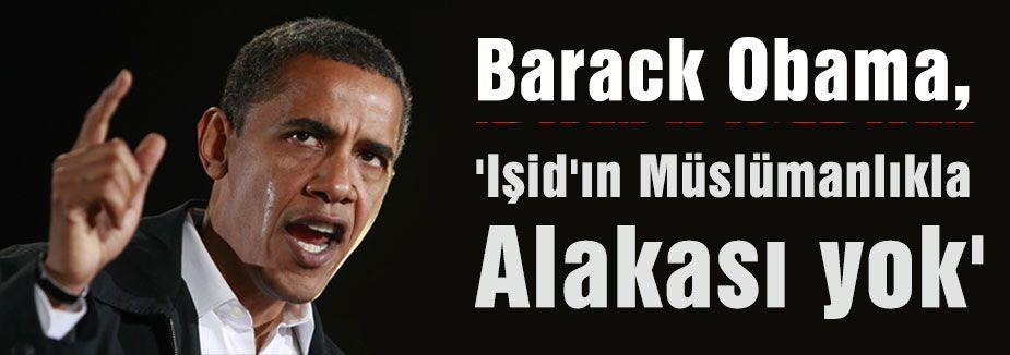 Obama:'Işid'ın Müslümanlıkla Alakası yok'