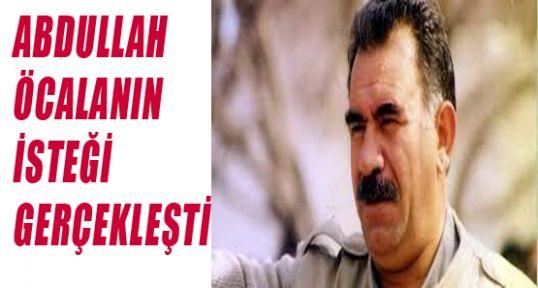 Öcalan'ın Hayali Gerçek Oldu