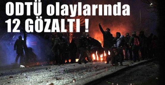 ODTÜ'de 12 Gözaltı !