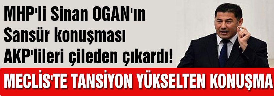 OGAN'ın Sansür konuşması tansiyonu yükseltti