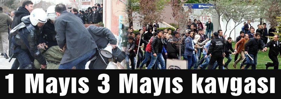 Öğrencilerin 1 Mayıs 3 Mayıs kavgası
