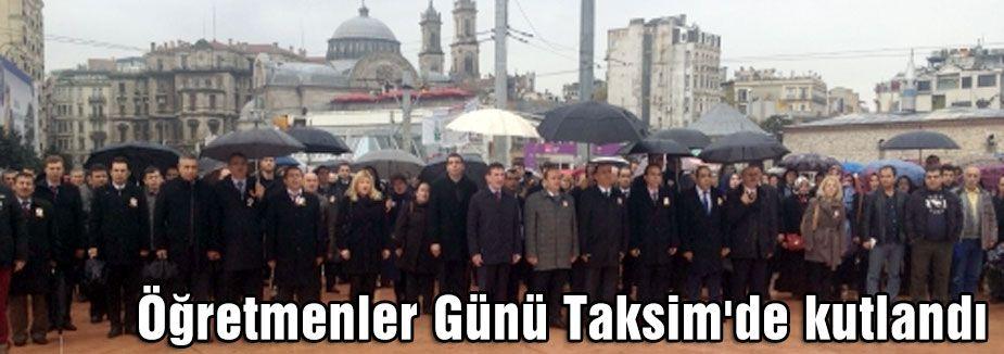 Öğretmenler Günü Taksim'de kutlandı