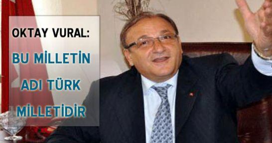 Oktay Vural, Bu Milletin Adı Türk Milletidir