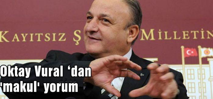 Oktay Vural 'dan 'makul' yorum