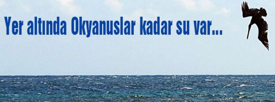 Okyanuslar kadar su var...