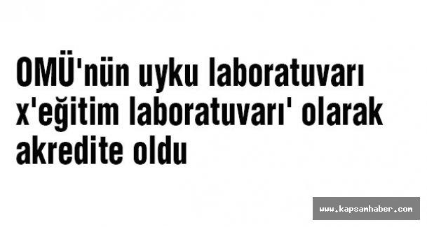 OMÜ'nün uyku laboratuvarı 'eğitim laboratuvarı' olarak akredite oldu