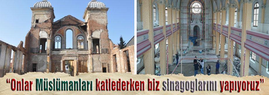 'Onlar Müslümanları katlederken biz sinagoglarını yapıyoruz'