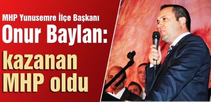 Onur Baylan; Kazanan MHP Oldu