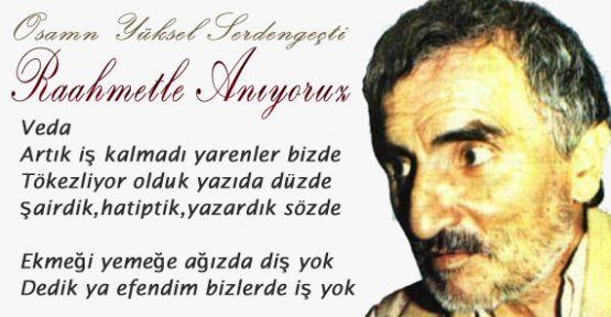 Osman Yüksel Serdengeçti'yi Rahmetle Anıyoruz